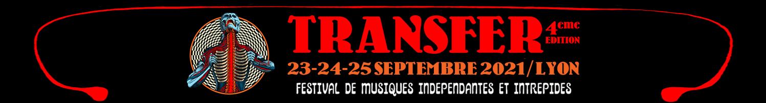 Transfer #4 : Festival des musiques indépendantes et intrépides